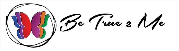 Be True 2 Me